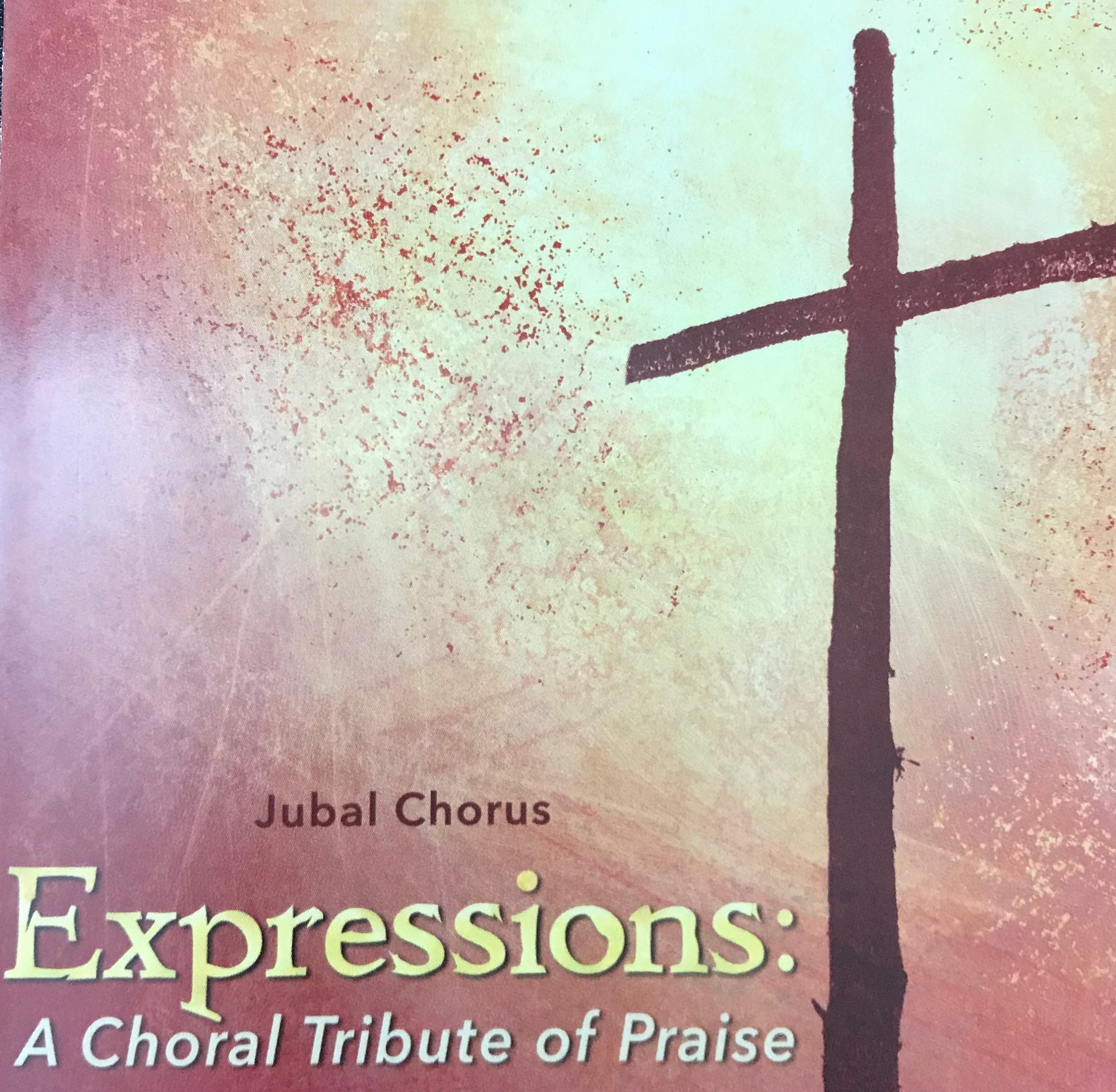 Expressions: A Choral Tribute of Praise  | Jubal Chorus